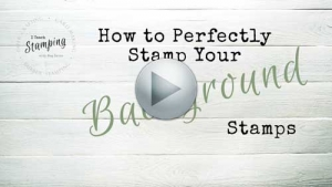 Background Stamps  (Paper Crafting Tip!)