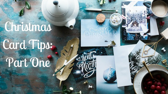Christmas Card Tips_Part One