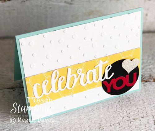 Stampin Up Celebrate You Thinlits | dry embossing highlight