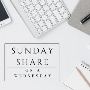 Sunday Share On Wednesday